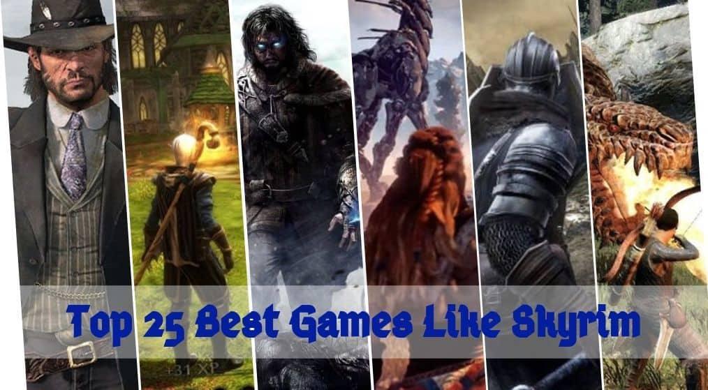 Best Games Like Skyrim Worth Playing: Skyrim Alternatives [2021]