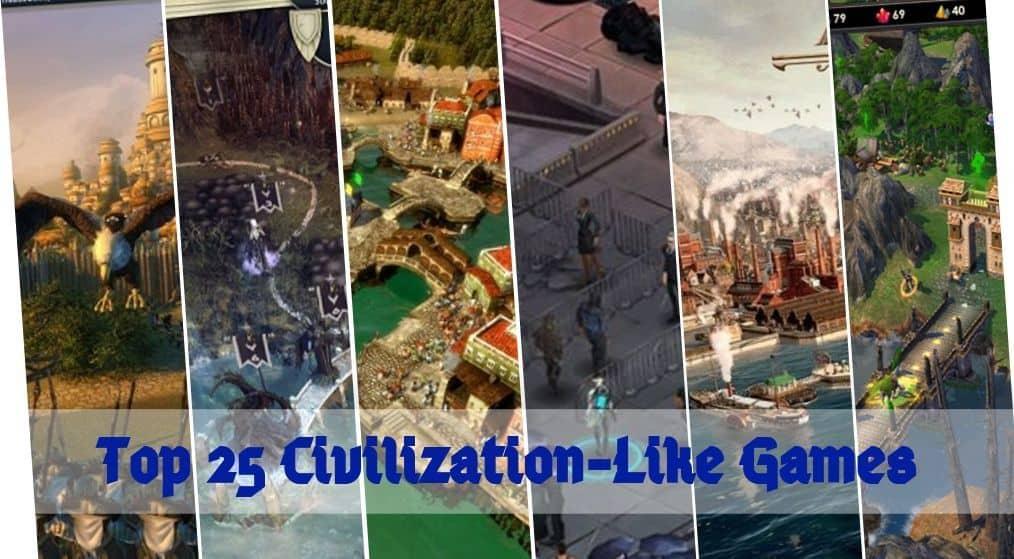 25 Best Games Like Civilization [2021]: Civilization Alternatives