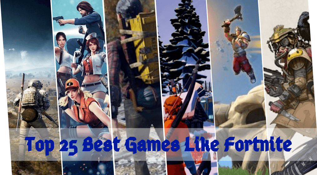 Top 25 Best Games like Fortnite Worth Playing [2021]