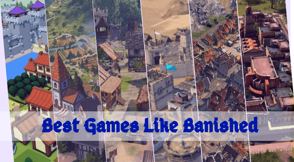 The Best Games Like Banished – Top Alternatives to Consider!