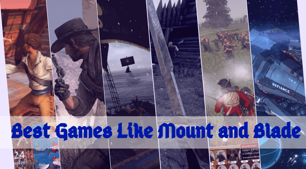Best Games Like Mount and Blade to Try Next: Top 20 Recommendations!