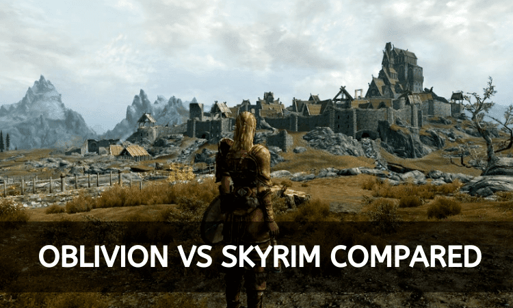 Oblivion vs Skyrim – Which is a Better Quest Game?