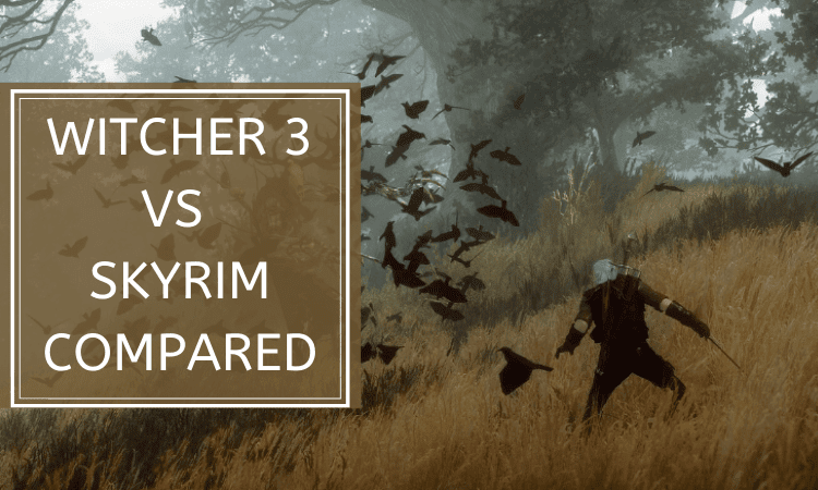 Witcher 3 vs Skyrim – Which RPG is The Best?