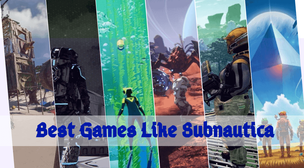 The 25 Best Games Like Subnautica You Should Try in 2021