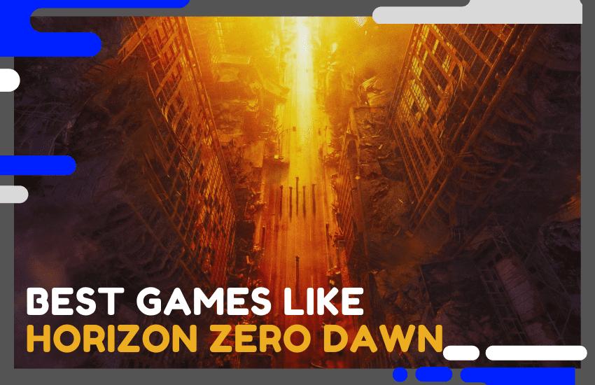 The Best Games Like Horizon Zero Dawn To Try – Top 20
