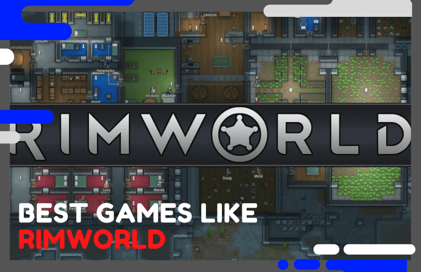 25 Best Games Like Rimworld – Top Alternatives in 2021