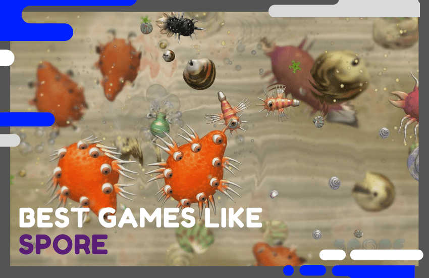 Top 25 Games Like Spore To Try Next in 2021