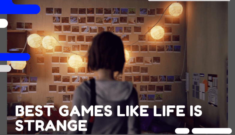 Best Games Like Life is Strange