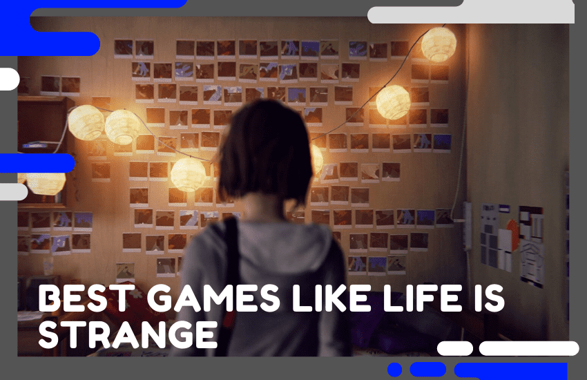 12 Best Games Like Life is Strange to Play in 2021