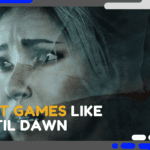 Best Games Like Until Dawn