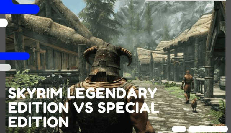 Skyrim Legendary Edition vs Special Edition