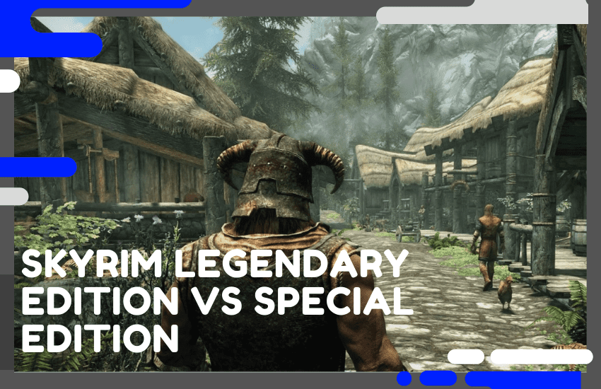 Skyrim Legendary Edition vs Special Edition: What's the Difference?