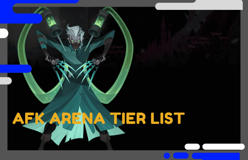 AFK Arena Tier List: Build Your Perfect Team