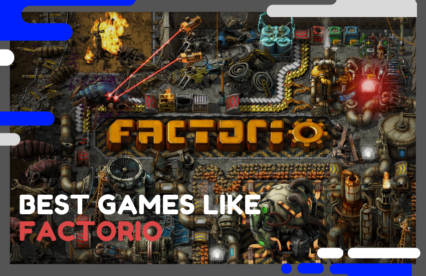 20 Best Games Like Factorio to Try in 2021