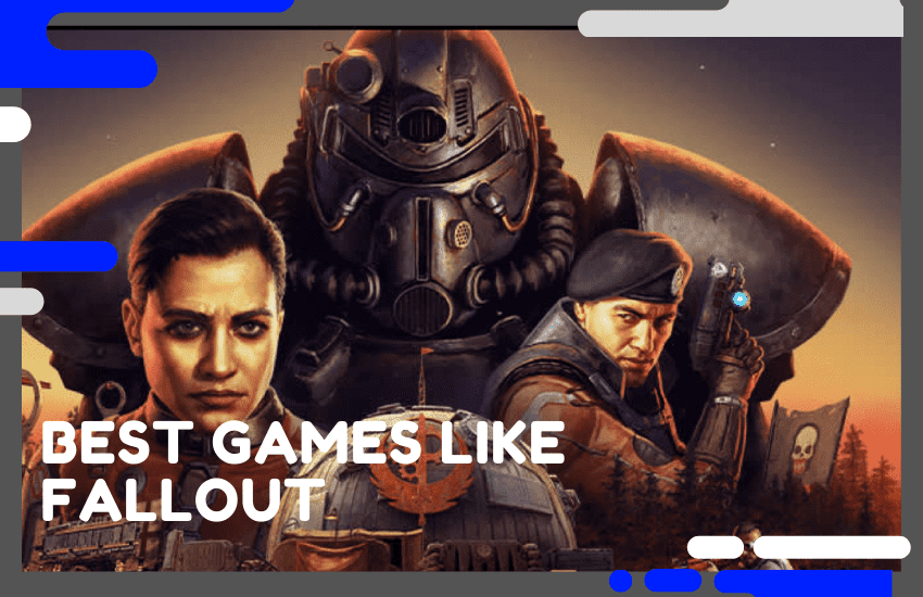 Best Games Like Fallout You Should Try in 2021
