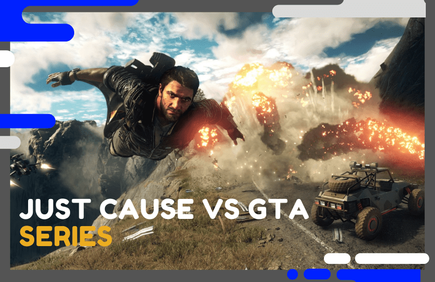 Just Cause vs GTA Series Comparison: Which is Right For You?