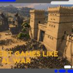 Best Games Like Total War