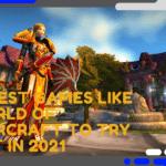 Best Games Like World of Warcraft