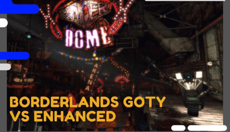 Borderlands GOTY vs Enhanced
