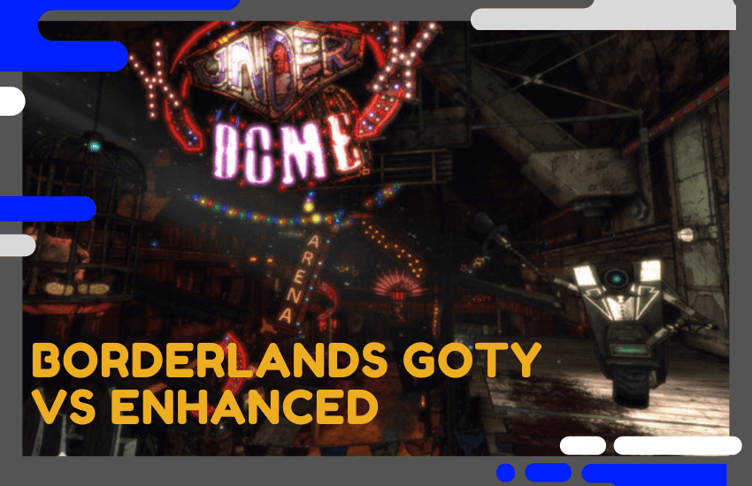 Borderlands GOTY vs Enhanced: What's the Difference?