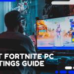 Best Fortnite PC Settings