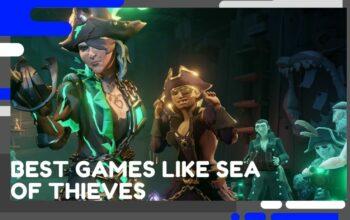 Best Games Like Sea of Thieves